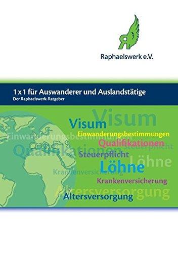 1 x 1 für Auswanderer und Auslandstätige: Der Raphaelswerk-Ratgeber