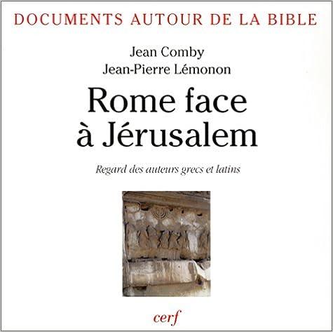 Lire un Rome face à Jérusalem : Regards des auteurs grecs et latins pdf