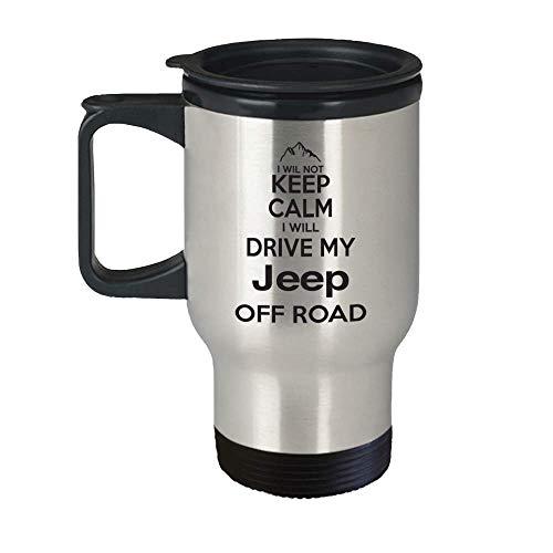 Jeep Travel Mug - I Won't Keep Calm I Will Drive Off Road Beer Cup- Jeep Wrangler JK, Grand Cherokee XJ Renegade & Compass Accessories - Birthday, Christmas Gift for - Cherokee Chino Boys