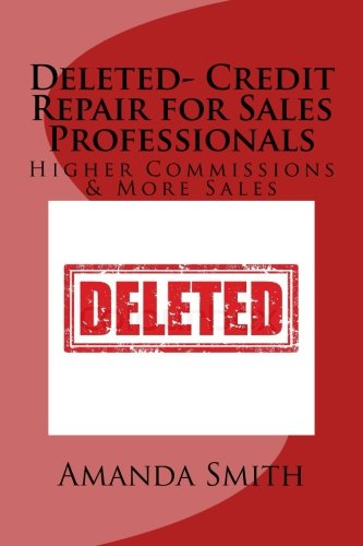 Deleted-  Credit Repair for Sales Professionals: Higher Commissions & More Sales