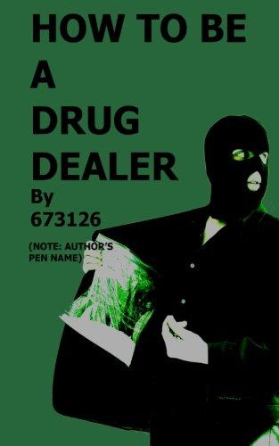 How to be a Drug Dealer