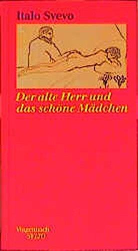 Der alte Herr und das schöne Mädchen: Der schönste Text Svevos, neu übersetzt, mit einem neuen Nachwort, Lebensdaten und unbekannten Bildern von Triest (SALTO)