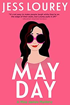 May Day: Humor and Hijinks (A Mira James Mystery Book 1) by [Lourey, Jess]