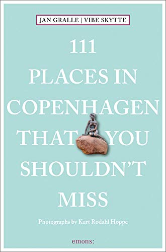 Price comparison product image 111 Places in Copenhagen That You Shouldn't Miss (111 Places in .... That You Must Not Miss)