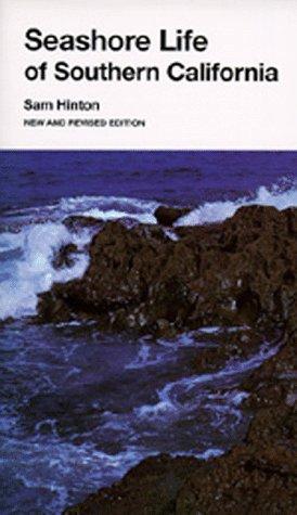 Seashore Life of Southern California, New and Revised Edition (California Natural History Guides)