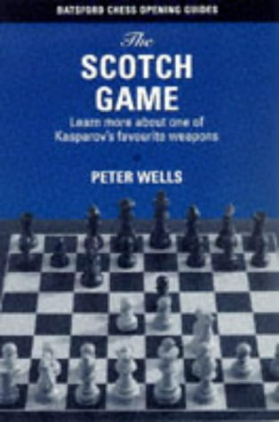 The Scotch Game (Batsford Chess Opening Guides)