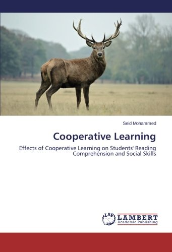 Download Cooperative Learning: Effects of Cooperative Learning on Students' Reading Comprehension and Social Skills PDF