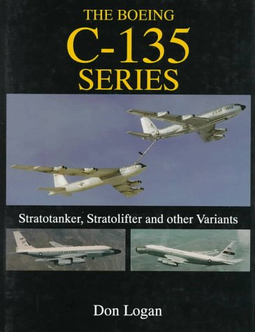 - The Boeing C-135 Series: Stratotanker, Stratolifter and other Variants (Schiffer Military History)