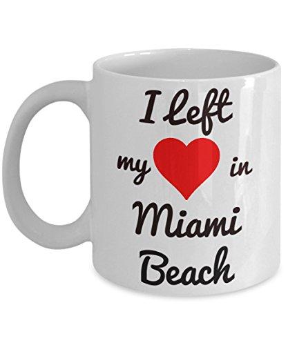 Miami Beach Mug - Miami Souvenirs - I Left My Heart in Miami Beach - Miami Gifts For the Spring Break or Summer Vacation Traveler Who Loves Florida - South - Beach Lincoln Miami South Road
