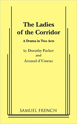 The ladies of the corridor dorothy parker arnaud dusseau the ladies of the corridor dorothy parker arnaud dusseau 9780573611346 amazon books sciox Images