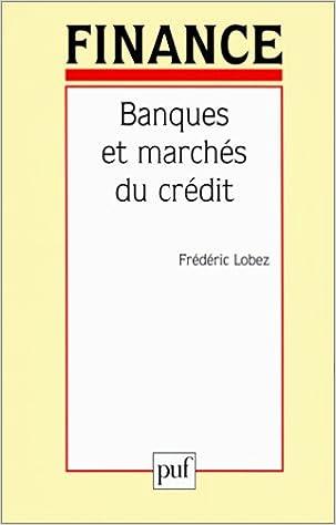 En ligne téléchargement Banques et marché du crédit pdf ebook