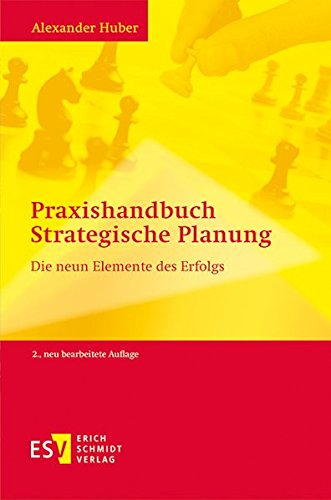 Praxishandbuch Strategische Planung: Die neun Elemente des Erfolgs