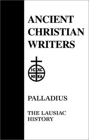 Palladius: The Lausiac History (Ancient Christian Writers)