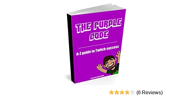 The Purple Code Twitch: From 0 to 100 viewers on Twitch.tv in 2 months
