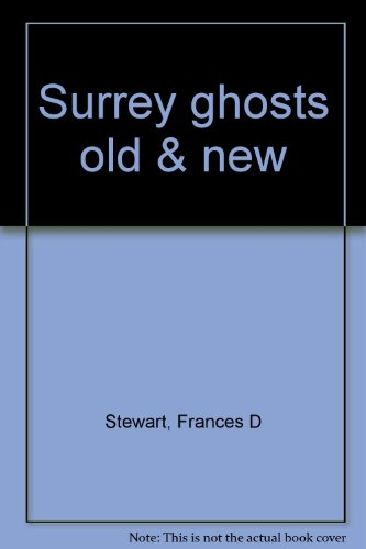 Surrey ghosts old & new