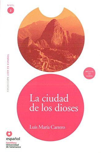 La ciudad de los dioses(Libro + CD) (Leer En Espanol Level 2) (Spanish Edition)