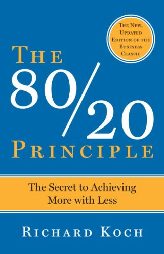 The 80/20 Principle: The Secret to Achieving More with Less cover