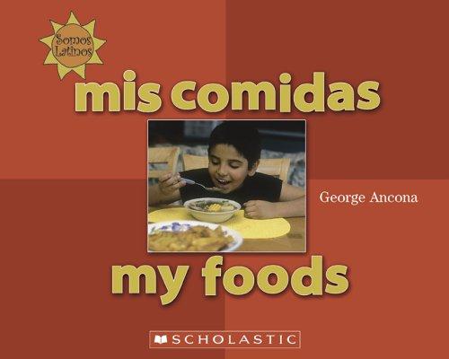 Read Online Mis Comidas / My Foods (Somos Latinos / We Are Latinos) (English and Spanish Edition) pdf