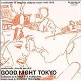 GOOD NIGHT TOKYO