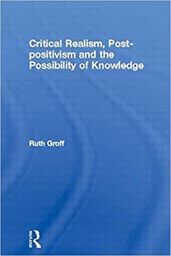 Book Critical Realism, Post-positivism and the Possibility of Knowledge (Routledge Studies in Critical Realism) by Ruth Groff (2007-12-26)