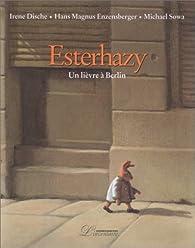 Esterhazy, Un lièvre à Berlin par Irène Dische