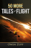 50 More Tales of Flight: An Aviation Adventure