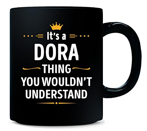 Its A Dora Thing You Wouldn't Understand Cool Gift - Mug