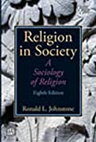 img - for Religion In Society - A Sociology Of Religion, 8/E book / textbook / text book