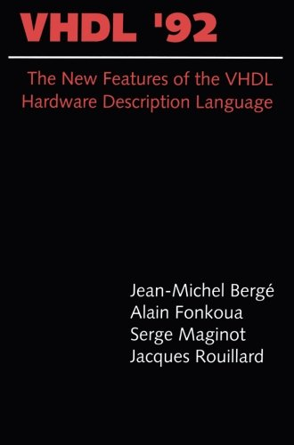 VHDL'92: The New Features of the VHDL Hardware Description Language (The Springer International Series in Engineering and Computer Science) by Springer