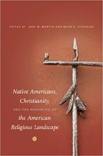 Book Native Americans, Christianity, and the Reshaping of the American Religious Landscape