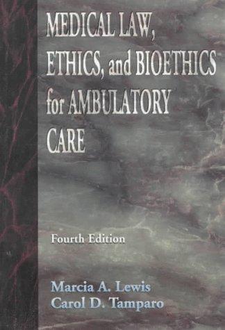 MEDICAL LAW, ETHICS, BIOETHICS FOR AMBULATORY CARE