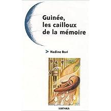 Guinee, les Cailloux de la Memoire