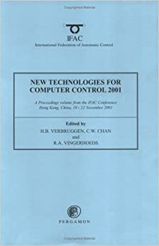 New Technologies for Computer Control 2001: A Proceedings Volume from the Ifac Conference, Hong Kong, China, 19-22 November 2001 (IFAC Proceedings Volumes)