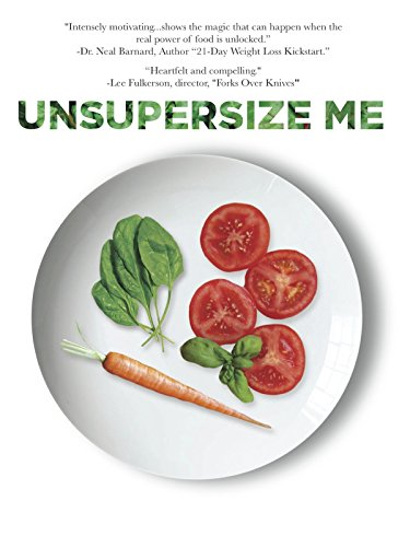 Unsupersize Me (Steps To Eating Healthy And Losing Weight)