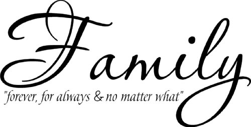 Quote It! - Family for Always No Matter What - Family Home Decor Love Saying Transfers Vinyl Wall Quotes Inspirational Sayings, Inspirational Decals Stickers Transfers Sayings Rub Transfer Wall Art