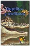 Reptiles y Anfibios, Joanne Mattern, 0823965155