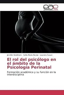 El rol del psicólogo en el ámbito de la Psicología Perinatal: Formación académica y su
