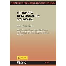 Sociología de la educación secundaria (FORMACION PROFESORADO-E.SECUN. nº 13) (Spanish Edition)
