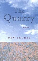 The Quarry: Poems (Hollis Summers Poetry Prize) by Dan Lechay (2004-02-28)
