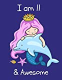 I am 11: Gorgeous Mermaid Princess Happy Birthday Notebook Gift for Girls ~