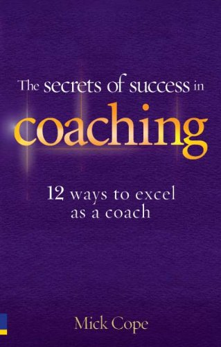 amazon com the secrets of success in coaching 12 ways to excel as