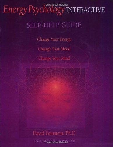 Energy Psychology Interactive Self-help Guide