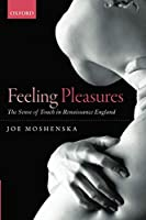 Feeling Pleasures: The Sense Of Touch In