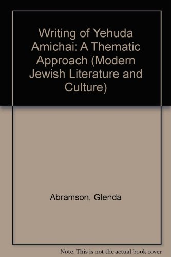 The Writing of Yehuda Amichai: A Thematic Approach (S U N Y Series in Modern Jewish Literature and Culture)