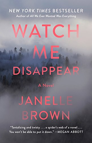 Watch Me Disappear: A Novel
