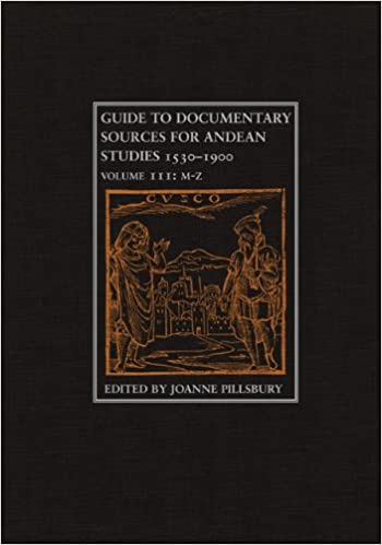 Guide To Documentary Sources For Andean Studies 1530 1900 THREE VOLUME SET