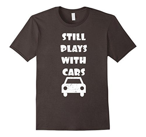 Mens Distressed Tee: Plays With Cars, Funny Gift Idea For Him Large Asphalt (Car Gifts For Him)