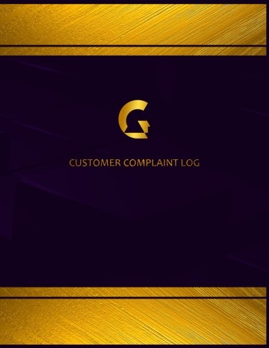 Centurion Customer Complaint Log: RULED - Elegant and suitable diary for recording Customer Complaints and Resolution/ Perfect bound, 8.5 x 11 inches, ... Log/Diary/Reservation Journal/Logbook)