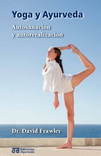 Yoga y Ayurveda (Spanish Edition) [David Frawley] (Tapa Blanda)