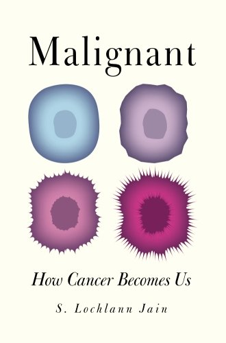 Malignant: How Cancer Becomes Us - http://medicalbooks.filipinodoctors.org